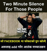 mentioned those आतंककारी !! 😈: Two Minute Silence  For Those People  MEME  NEPAL mentioned those आतंककारी !! 😈