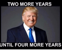 America, Memes, and Sorry: TWO MORE YEARS  UNTIL  FOUR MORE YEARS Sorry liberals we are MAKING AMERICA GREAT AGAIN!!🇺🇸🇺🇸🇺🇸 trump Trump2020 presidentdonaldtrump followforfollowback guncontrol trumptrain triggered ------------------ FOLLOW👉🏼 @conservative.american 👈🏼 FOR MORE