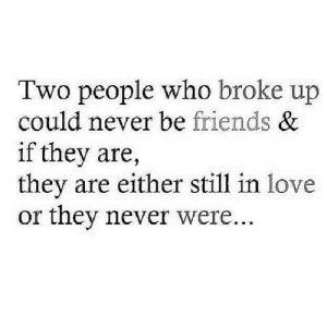 https://iglovequotes.net/: Two people who broke up  could never be friends &  if they are,  they are either still in love  or they never were... https://iglovequotes.net/