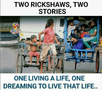 Life, Live, and Living: TWO RICKSHAWS, TWO  STORIES  LA  ONE LIVING A LIFE, ONE  DREAMING  TO LIVE THAT LIFE..