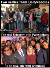 Salman Khan vs. Amitabh Bachchan  ↪️ It is Palestine not israel: Two selfies from Bollywoodies  NEEN  fb/v4Palestine  The real celebrity with Palestinians  The fake one with criminals Salman Khan vs. Amitabh Bachchan  ↪️ It is Palestine not israel