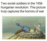 War Meme: Two soviet soldiers in the 1956  hungarian revolution. This picture  truly captures the horrors of war