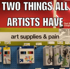youcheckedourshitters:    Seems that way.   : TWO THINGS ALL  ARTISTS HAVE  Get t  coup  FREE 5 F  Taret CardT  ply  rche of  00 ar mors  art supplies & pain youcheckedourshitters:    Seems that way.