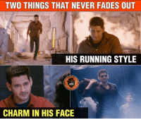 Birthday, Memes, and Happy Birthday: TWO THINGS THAT NEVER FADES OUT  HIS RUNNING STYLE  CHARM IN HIS FACE Happy birthday Mahesh Babu garu❤️❤️