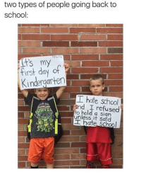 😂 https://t.co/AIUOffin68: two types of people going back to  school:  First day of  Kindergarten  工hate school  and I refused  o hold a sign  unless it Said  工hate school  RTE 😂 https://t.co/AIUOffin68
