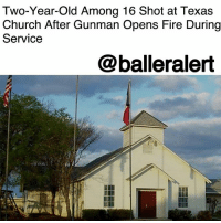 "Church, Fire, and Memes: Two-Year-Old Among 16 Shot at Texa:s  Church After Gunman Opens Fire During  Service  @balleralert Two-Year-Old Among 16 Shot at Texas Church After Gunman Opens Fire During Service – blogged by @MsJennyb ⠀⠀⠀⠀⠀⠀⠀ ⠀⠀⠀⠀⠀⠀⠀ Sunday morning, tragedy struck in Texas after a gunman opened fire inside the First Baptist Church of Sutherland Springs, just east of San Antonio. ⠀⠀⠀⠀⠀⠀⠀ ⠀⠀⠀⠀⠀⠀⠀ According to Daily Mail, the incident occurred around 10:30am during the church's Sunday morning service. Witnesses say a gunman in ""full gear"" walked inside the church and opened fire, striking at least 16 churchgoers, including a two-year-old child. ⠀⠀⠀⠀⠀⠀⠀ ⠀⠀⠀⠀⠀⠀⠀ Sheriff Joe Tackitt confirmed to Kens 5 that there have been ""multiple casualities and fatalities,"" and that the shooter has been taken down by police. ⠀⠀⠀⠀⠀⠀⠀ ⠀⠀⠀⠀⠀⠀⠀ This story is developing."