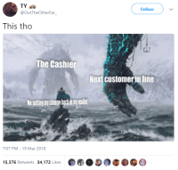 Blackpeopletwitter, Anxiety, and Change: TY  @OutTheOtherEar  Follow  This tho  The Cashie  Next customer in line  Ne puting ny change backin my wallet  7:07 PM-19 Mar 2018  15,376 Retweets 34,172 Likes <p>This is a different level of anxiety (via /r/BlackPeopleTwitter)</p>