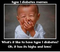 <p><span>Classic Joke by Darin Vance </span></p>: type 1 diabetes memes  What's it like to have type 1 diabetes?  Oh, it has its highs and lows! <p><span>Classic Joke by Darin Vance </span></p>