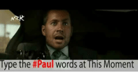 At This Moment: Type the  #Paul Words at This Moment
