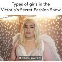 Fashion, Girls, and Victoria's Secret: Types of girls in the  Victoria's Secret Fashion Show  It feels surreal Shot the fantasy bra! @everyonesgaypod vsfashionshow