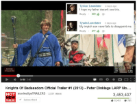 Calvin Johnson, Videos, and Peter Dinklage: Tyrion Lannister 4 days ago  I hope my father doesn't see this.  Reply 272  Tywin Lannister 3 days ago  My impish son never fails to disappoint me  Reply . 217  MOVME  TRAILERS  2:45  0:19/2:40  Knights Of Badassdom Official Trailer #1 (2013)-Peter Dinklage LARP Mo  T movieclips TRAILERS 2,531 videos  HOT  NEW  TRAILERS  3,453,407  10,411 761  Subscribed