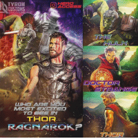 I am SO hyped for this movie!🔥 Hopefully it's a good one.🙏 Which character are you most excited to see in ThorRagnarok ? ~ Lopro⚡️ (dope artwork by @tycustoms ): TYRON  OACCESS  CUSTOMS  OTYCUST  WH ARE  MOST EXClTep  THOF  THOR I am SO hyped for this movie!🔥 Hopefully it's a good one.🙏 Which character are you most excited to see in ThorRagnarok ? ~ Lopro⚡️ (dope artwork by @tycustoms )