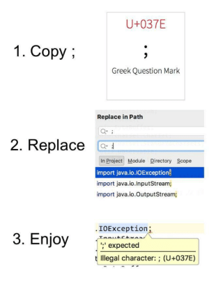 3 Steps to enjoy life: U+037E  1. Copy  Greek Question Mark  Replace in Path  2. Replace C  In Project Module Directory Scope  import java.io.IOException  import java.io.InputStream;  import java.io.OutputStream;  .IOException  nio  ;' expected  t llegal character: ; (U+037E) 3 Steps to enjoy life