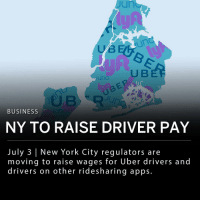 "Fall, Memes, and New York: U B  UBR  BUSINESS  NY TO RAISE DRIVER PAY  July 3 New York City regulators are  moving to raise wages for Uber drivers and  drivers on other ridesharing apps. New York City regulators are moving to raise wages for drivers on Uber and other ride-hailing apps. This decision makes New York the first major American city to put pay rules in place for the ride-hailing companies. The proposal intends to bring drivers' pay in line with New York's $15- hour minimum wage. ___ The Taxi and Limousine Commission released a study addressing the issue at hand: Uber drivers and drivers for other ride sharing companies are underpaid, and 85% of them do not make over minimum wage. The study states : ""[the drivers'] low pay has persisted despite the rapid growth of the industry."" ___ The study explains that if a ride-hailing app driver's earnings fall below $17.22-hour over the course of a week, the companies have to make up the difference. The study suggests companies can afford to absorb this cost by lowering their commissions (about an average of 10-25% of passenger fares). The study reveals the median net hourly earnings in the ride-hailing app industry is about $14.25. ___ The New York pay rules would apply to the four major car service apps: Uber, Lyft, Via and Juno. These four ride-hailing apps provide more than 10,000 trips each day in New York. ___ Alix Anfang, a spokeswoman for Uber, said the proposal could hurt ""riders through substantially increased prices and reduced service."" ____ The Taxi and Limousine Commission's study did not address yellow cab drivers."