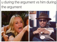 Funny, Lol, and Smh: u during the argument vs him during  the argument Smh lol