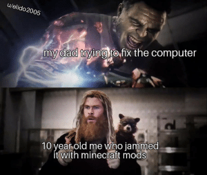 Me_irl: u/elido2005  my dad trying to fx the computer  10 year old me who jammed  'it with minecraft mods Me_irl