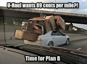 Life, Money, and Plan B: U-Haul wants 89 cents per mile?!  Time for Plan B life-insurancequote:FOLLOW US to learn how to save money on everything but mostly life insurance