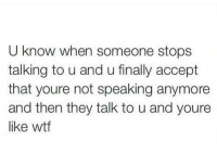 💯🆓🎮 Keep it pushing! ✌: U know when someone stops  talking to u and u finally accept  that youre not speaking anymore  and then they talk to u and youre  like wtf 💯🆓🎮 Keep it pushing! ✌