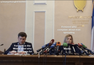 The Middle, Media, and Who: u/manjotsingh4102005  TPOKYPATYPA  ABTOHOMHOT  PECIVETIKN  Feminist who M  complain about man  spreading  Feminist in the  Middle East who  risk their lives for  woman rights  Media Aaaaaaaaaaaaaaa