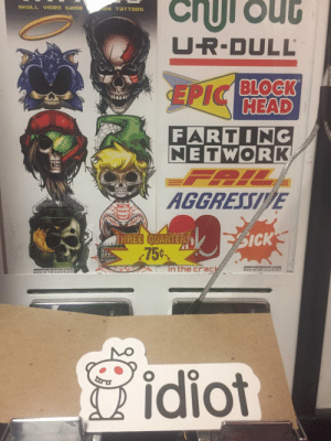 Head, Restaurant, and Mexican: U-R-DULL  HEAD  FARTING  NETWORK  AGGRESSI E  SICK  75  in the ac  MADE IN THE USA© 2015  MADE IN THE U SA© 2017  idiot The sticker I got out of this machine at a Mexican restaurant.