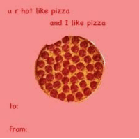 RT @ThePickupIines: https://t.co/9mi0ZO5H9u: u r hot like pizza  and I like pizza  to:  from RT @ThePickupIines: https://t.co/9mi0ZO5H9u