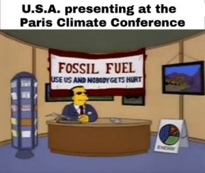 Energy, Memes, and Tumblr: U.S.A. presenting at the  Paris Climate Conference  FOSSIL FUEL  uSE US AND NOBODYGETS HURT  ENERGY More of the best memes at http://mountainmemes.tumblr.com