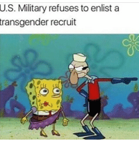 What kinda world we live In smh... y'all not about to fight isis with a strap on chill bro: U.S. Military refuses to enlist a  transgender  recruit What kinda world we live In smh... y'all not about to fight isis with a strap on chill bro