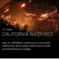 Wildfires spreading throughout California are acquiring swaths of land at an alarming amount of speed and power. The first fire started in Southern California (Ventura County) Monday evening and has since covered nearly 45,000 acres of land. ___ There is an estimated 27,000 evacuated residents, and more than 150 structures have been destroyed. ____ Photo of Hillside: Mario Tama - Getty Images: U.S. NEWs  CALIFORNIA WILDFIRES  Dec. 6 | Wildfires continue to consume  California with heavy Santa Ana winds  accerlerating its range. Wildfires spreading throughout California are acquiring swaths of land at an alarming amount of speed and power. The first fire started in Southern California (Ventura County) Monday evening and has since covered nearly 45,000 acres of land. ___ There is an estimated 27,000 evacuated residents, and more than 150 structures have been destroyed. ____ Photo of Hillside: Mario Tama - Getty Images