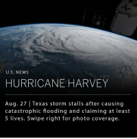 At least five deaths and more than a dozen injuries were reported by Sunday after Hurricane Harvey tore across the Gulf Coast of Texas. __ The category 4 hurricane has weakened considerably from its previous 130 mph winds and torrential rains, however it still poses a major threat to flood-prone regions of southeast Texas, and is expected to continue for days, according to the National Hurricane Center.: U.S. NEWs  HURRICANE HARVEY  Aug. 27 | Texas storm stalls after causing  catastrophic flooding and claiming at least  5 lives. Swipe right for photo coverage. At least five deaths and more than a dozen injuries were reported by Sunday after Hurricane Harvey tore across the Gulf Coast of Texas. __ The category 4 hurricane has weakened considerably from its previous 130 mph winds and torrential rains, however it still poses a major threat to flood-prone regions of southeast Texas, and is expected to continue for days, according to the National Hurricane Center.