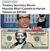 Thoughts? 🤔 Treasury Secretary StevenMnuchin is raising speculation that HarrietTubman's future on the $20 bill could be in jeopardy. Mnuchin is avoiding a direct answer when asked whether he supports the decision made by the Obama administration to replace Andrew Jackson on the $20 bill with Harriet Tubman, the 19th century African-American abolitionist famous for the Underground Railroad. Continue Reading at pmwhiphop.com link in bio: U.S. NEWS NEWS  Treasury Secretary Steven  Mnuchin Won't Commit to Harriet  Tubman on $20 Bill  THE W  pmui  THE  EC 42445133 F  G7  EC 42445133 F  E. Thoughts? 🤔 Treasury Secretary StevenMnuchin is raising speculation that HarrietTubman's future on the $20 bill could be in jeopardy. Mnuchin is avoiding a direct answer when asked whether he supports the decision made by the Obama administration to replace Andrew Jackson on the $20 bill with Harriet Tubman, the 19th century African-American abolitionist famous for the Underground Railroad. Continue Reading at pmwhiphop.com link in bio