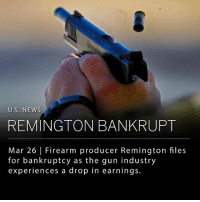 Family, Memes, and New York: U.S. NEWS  REMINGTON BANKRUPT  Mar 26 Firearm producer Remington files  for bankruptcy as the gun industry  experiences a drop in earnings. Firearm manufacturer Remington, founded in 1816, officially filed for bankruptcy following their initial announcement back in February. The filing allows Remington to continue business producing firearms while restructuring their debt. Remington is one of many gun manufacturers who have experienced a hit to their profits. American Outdoor Brands (AOBC), which owns the brand Smith & Wesson, reported lower earnings in 2017, and Sturm Ruger (RGR) laid off hundreds of employees in February. ___ Remington products include the Bushmaster AR-15-style rifle, used in the 2012 mass shooting in Newtown, Connecticut. The company was sued by family members of the Sandy Hook victims. ___ Photo: Credit Lance Murphey | The New York Times
