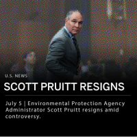"Scott Pruitt, Chief of the Environmental Protection Agency (EPA), resigns amid ethics scandal. President Trump confirmed his resignation on Twitter: - ""I have accepted the resignation of Scott Pruitt as the Administrator of the Environmental Protection Agency,"" Trump tweeted. ""Within the Agency Scott has done an outstanding job, and I will always be thankful to him for this."" ___ Pruitt faced criticism regarding speculation over his spending, housing arrangements, and security team. ___ Trump confirmed Andrew Wheeler will assume duties of acting administrator of the EPA on Monday.: U.S. NEWS  SCOTT PRUITT RESIGNS  July 5 Environmental Protection Agency  Administrator Scott Pruitt resigns amid  controversy Scott Pruitt, Chief of the Environmental Protection Agency (EPA), resigns amid ethics scandal. President Trump confirmed his resignation on Twitter: - ""I have accepted the resignation of Scott Pruitt as the Administrator of the Environmental Protection Agency,"" Trump tweeted. ""Within the Agency Scott has done an outstanding job, and I will always be thankful to him for this."" ___ Pruitt faced criticism regarding speculation over his spending, housing arrangements, and security team. ___ Trump confirmed Andrew Wheeler will assume duties of acting administrator of the EPA on Monday."
