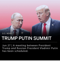 "Memes, News, and Presidential Election: U.S. NEWS  TRUMP PUTIN SUMMIT  Jun 27 | A meeting between President  Trump and Russian President Vladimir Putin  has been scheduleg Russian officials confirmed that a meeting between President Trump and Russian President Vladimir Putin has been scheduled. The summit is expected to be held in mid-July and will take place somewhere other than in either nation. U.S. national security advisor John Bolton met with Putin on June 27th to discuss U.S.-Russia relations, ""very briefly"" addressing the allegations of Russian interference in the 2016 U.S. presidential election. ___ ""Russia never sought confrontation, and I hope that today we will be able to talk about what we can do from both sides in order to restore full-fledged relations on the foundation of equality and of respect for each other's interests,"" Putin said at the meeting Wednesday."