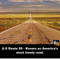 rout: U.S Route 50 Known as America's  most lonely road.