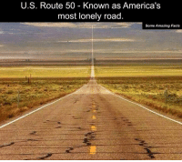 rout: U.S. Route 50 Known as America's  most lonely road  Some Amazing Facts