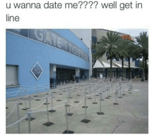 Dank, Memes, and Reddit: u wanna date me???? well get in  line  GATEN TISETES Better get to waiting by Holofan4life FOLLOW 4 MORE MEMES.