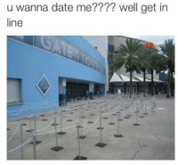 Like my other page The Best of Comedy: u wanna date me???? well get in  line Like my other page The Best of Comedy