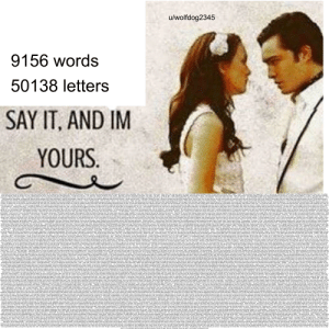 Uwolfdog2345 9156 Words 50138 Letters SAY IT AND IM YOURS ...
