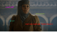 Olenna Tyrell from last night episode: u wot m8?  nun cunt  not in ur sanctuary  mah men ba Olenna Tyrell from last night episode
