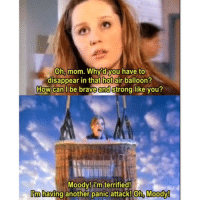 Funny, Moms, and Throwback Thursday: Oh, mom. Why d you have to  disappear in that hotair balloon?  How can I be brave and  Strong like you?  Moody! im terrified!  lim having another panic attack! Oh, Moody! Throwback Thursday in honor of the 15th anniversary of the Amanda Show. moodyspoint