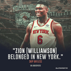 "New York, Skip Bayless, and Zion: UARE GARDEN  CHASEO CHA  NEWYORK  23  ""ZION fWILLIAMSOM  BELONGED IN NEW YORK.""  SKIP BAYLESS  VIA UNDISPUTED Agree with Skip Bayless? 🤔 -- @KnicksNationCP"