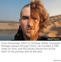 Memes, 🤖, and Foot: uber  facts  From November 2007 to October 2008, Christoph  Rehage walked through China. He traveled 2,796  miles on foot, and this photo shows him at the  start of his journey, and at the end.  @UberFacts I get winded from walking to the grocery store... I don't know how he did it.