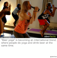 "Beer Yoga?!?!? Ohhhhh yeah 😀: uber  facts  Photo: Facebook/@bieryoga  ""Beer yoga"" is becoming an international trend,  where people do yoga and drink beer at the  same time.  @UberFacts Beer Yoga?!?!? Ohhhhh yeah 😀"
