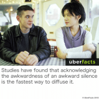 Memes, 🤖, and Diffuser: uber  facts  Studies have found that acknowledging  the awkwardness of an awkward silence  is the fastest way to diffuse it.  UberFacts 2015 Facts I know I can use...