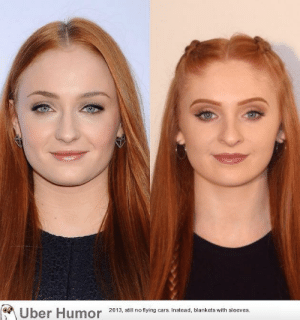 failnation:  Sophie Turner  her stunt double Laura Jane Butler: Uber Humor  2013, still no flying cars. Instead, blankets with sleeves. failnation:  Sophie Turner  her stunt double Laura Jane Butler