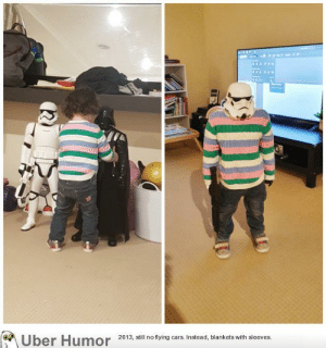 failnation:  That moment you realise your daughter is the same size as your Storm Troopers…: (Uber Humor  2013, still no flying cars. Instead, blankets with sleeves. failnation:  That moment you realise your daughter is the same size as your Storm Troopers…