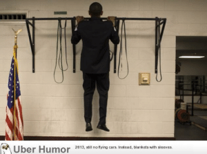 failnation:  Obama Doing Pull-ups Inbetween Campaign Rallies to Let Off Excess Energy (2008 Montana): Uber Humor  2013, still no flying cars. Instead, blankets with sleeves. failnation:  Obama Doing Pull-ups Inbetween Campaign Rallies to Let Off Excess Energy (2008 Montana)