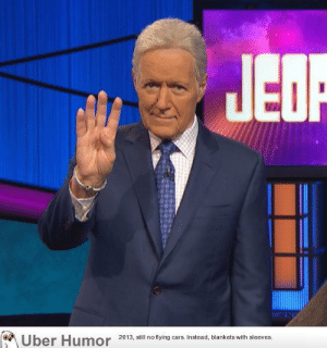 failnation:  Alex Trebek back at work after completing chemotherapy for stage 4 pancreatic cancer: Uber Humor  2013, still no flying cars. Instead, blankets with sleeves. failnation:  Alex Trebek back at work after completing chemotherapy for stage 4 pancreatic cancer