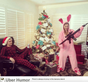 failnation:  She'll probably shoot her eye out, but it's what she wanted for Christmas!: Uber  Humor  There's always money in the banana stand failnation:  She'll probably shoot her eye out, but it's what she wanted for Christmas!