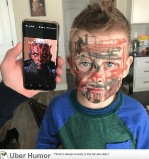 Money, Tumblr, and Uber: Uber Humor  There's always money in the banana stand failnation:  My 4 year old found permanent markers and is so proud that he is now Darth Maul.